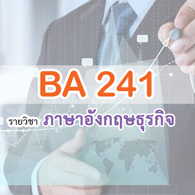 BA241  (Business English) 3/2562